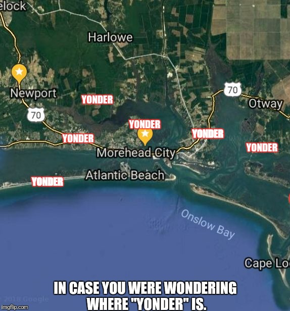 "YONDER YONDER YONDER YONDER YONDER YONDER IN CASE YOU WERE WONDERING WHERE ""YONDER"" IS. 