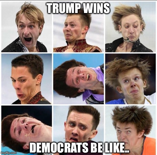 Olympic sized Disappointment  | TRUMP WINS DEMOCRATS BE LIKE.. | image tagged in trump,pyeongchang olympics,disappointment,mensfigureskating,memes | made w/ Imgflip meme maker