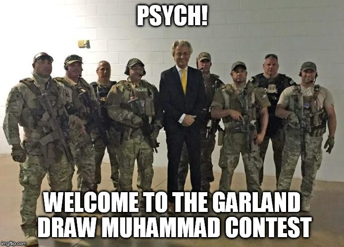 PSYCH! WELCOME TO THE GARLAND DRAW MUHAMMAD CONTEST | made w/ Imgflip meme maker