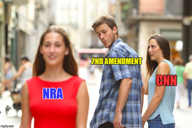NRA 2ND AMENDMENT CNN | image tagged in memes,distracted boyfriend | made w/ Imgflip meme maker