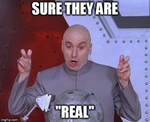 "Dr Evil Laser Meme | SURE THEY ARE ""REAL"" 