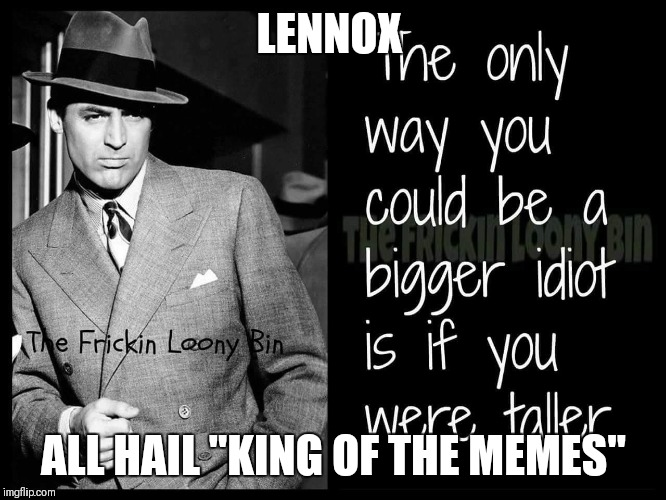 "LENNOX ALL HAIL ""KING OF THE MEMES"" 