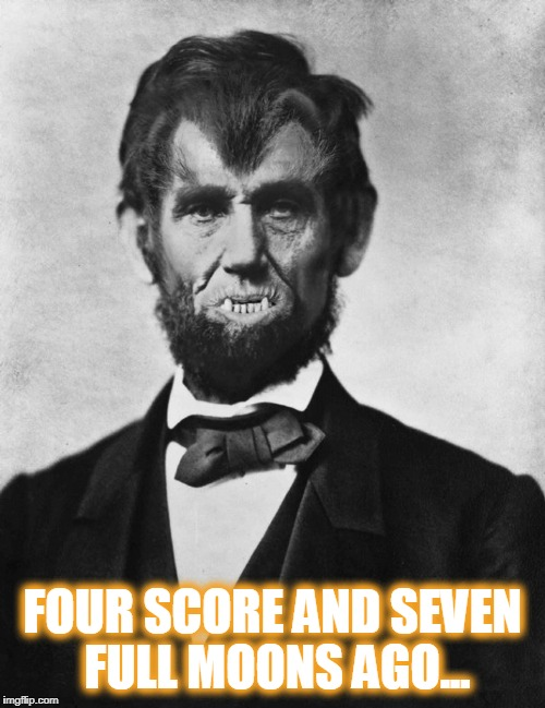 "Abraham ""the Wolfman"" Lincoln... 
