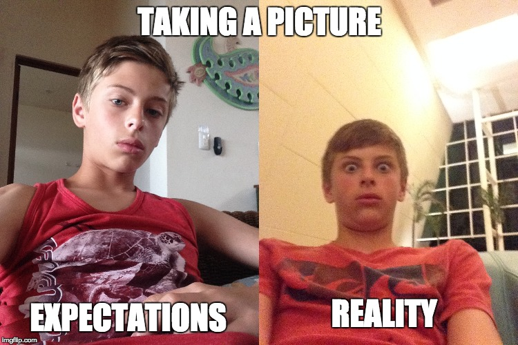 taking a picture | TAKING A PICTURE EXPECTATIONS REALITY | image tagged in picture,expectation vs reality,memes,funny | made w/ Imgflip meme maker
