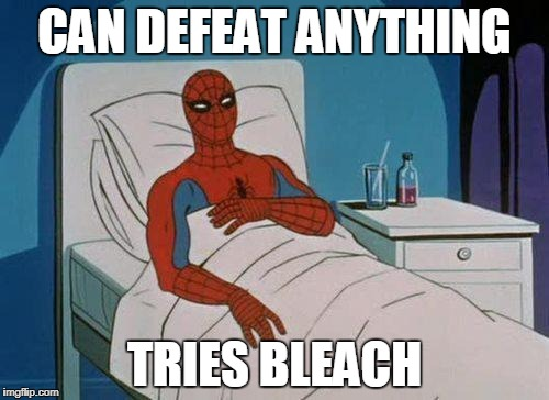 Spiderman Hospital Meme | CAN DEFEAT ANYTHING TRIES BLEACH | image tagged in memes,spiderman hospital,spiderman | made w/ Imgflip meme maker