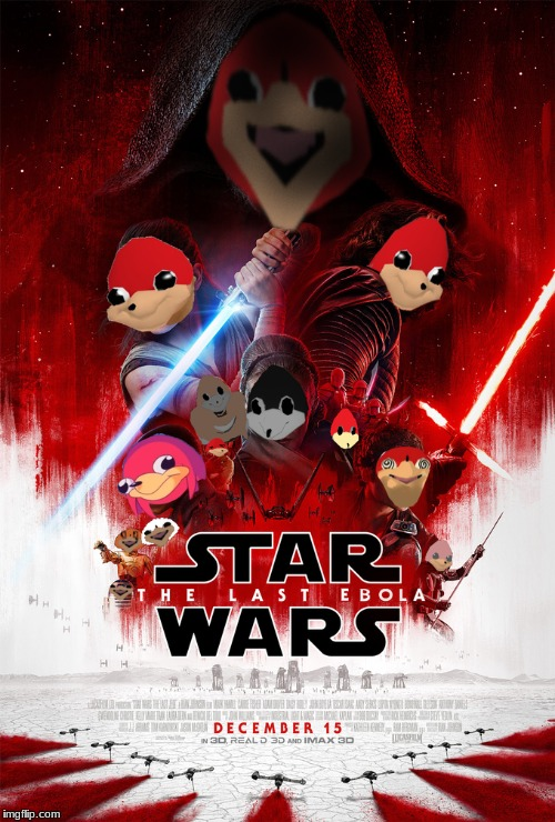 STAR WARS THE LAST EBOLA | image tagged in star wars,ebola,ugandan knuckles | made w/ Imgflip meme maker