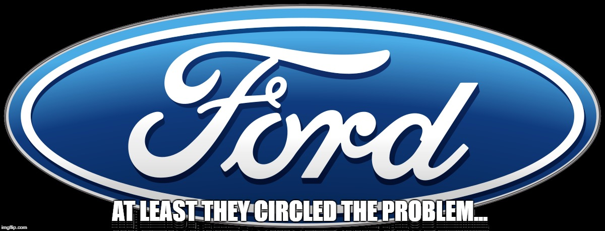 Accurate... | AT LEAST THEY CIRCLED THE PROBLEM... | image tagged in cars | made w/ Imgflip meme maker