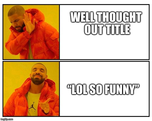 "lol so funny | WELL THOUGHT OUT TITLE ""LOL SO FUNNY"" 
