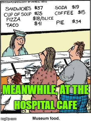 Hospital Cafe | MEANWHILE, AT THE HOSPITAL CAFE | image tagged in medical,nurses,healthcare,hospital | made w/ Imgflip meme maker