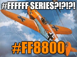 #FFFFFF SERIES?!?!?! #FF8800 | made w/ Imgflip meme maker