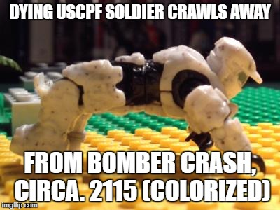 something | DYING USCPF SOLDIER CRAWLS AWAY FROM BOMBER CRASH, CIRCA. 2115 (COLORIZED) | image tagged in uscpf | made w/ Imgflip meme maker