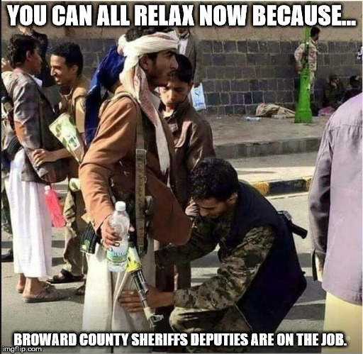 YOU CAN ALL RELAX NOW BECAUSE... BROWARD COUNTY SHERIFFS DEPUTIES ARE ON THE JOB. | image tagged in wtf | made w/ Imgflip meme maker
