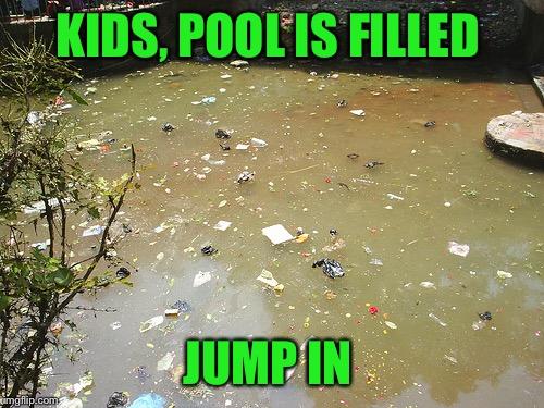 KIDS, POOL IS FILLED JUMP IN | made w/ Imgflip meme maker