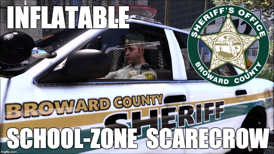 Posed to Scare Away Those Pesky Want-to-Be Shooters | INFLATABLE SCHOOL-ZONE  SCARECROW | image tagged in school zone deputy doll,memes | made w/ Imgflip meme maker