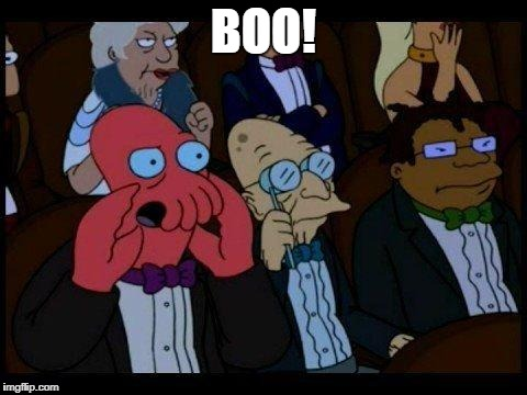 You Should Feel Bad Zoidberg Meme | BOO! | image tagged in memes,you should feel bad zoidberg | made w/ Imgflip meme maker