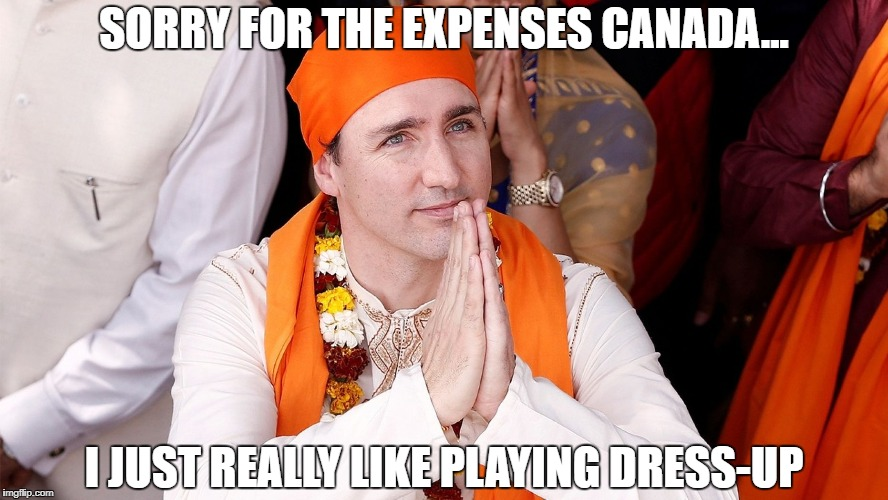Trudeau Visits Bollywood: Some said 'Too Indian even for an Indian.' | SORRY FOR THE EXPENSES CANADA... I JUST REALLY LIKE PLAYING DRESS-UP | image tagged in canada,meanwhile in canada,justin trudeau,oh canada,runway fashion | made w/ Imgflip meme maker