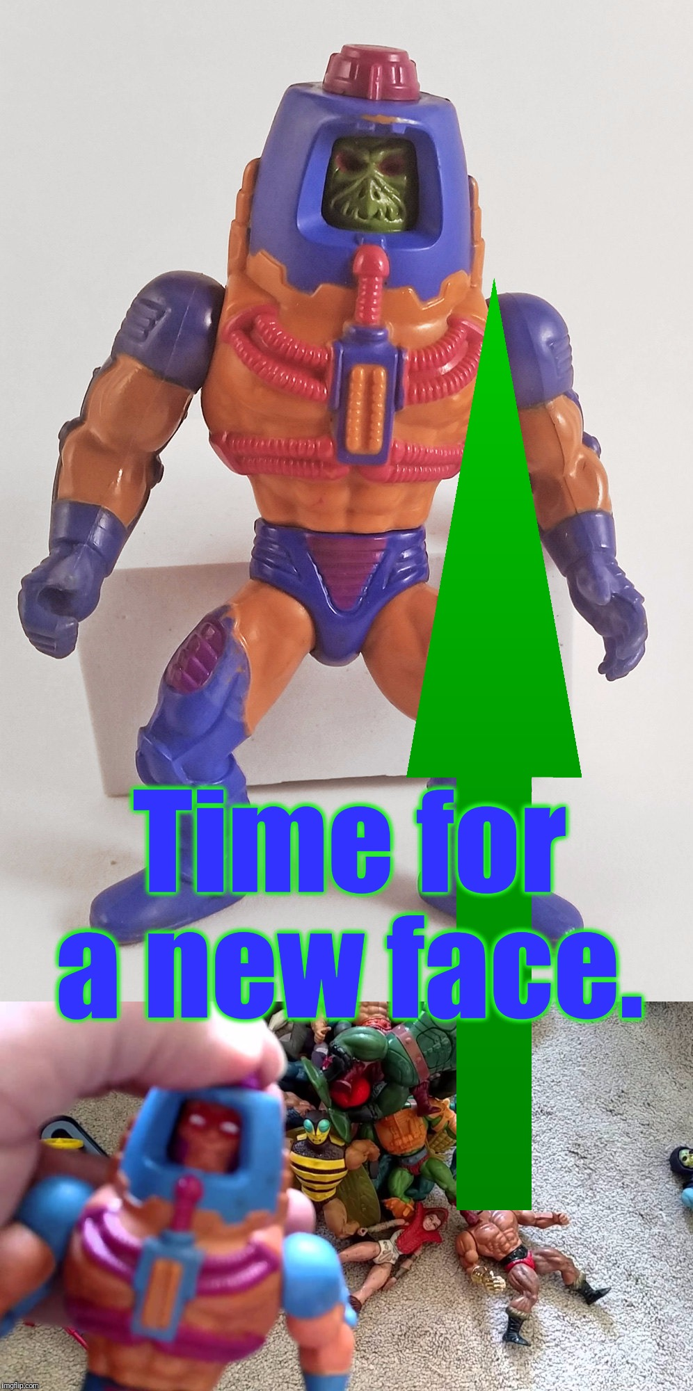 Time for a new face. | made w/ Imgflip meme maker