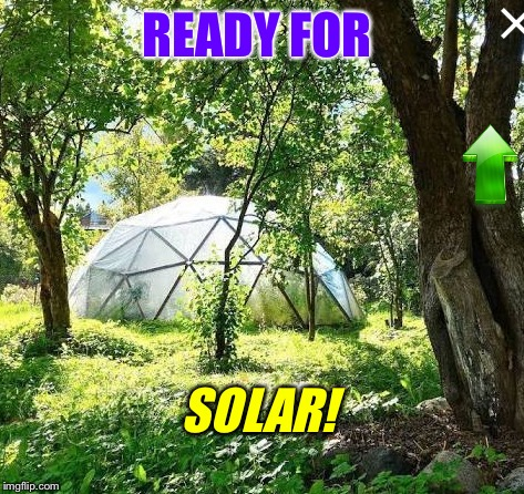 READY FOR SOLAR! | made w/ Imgflip meme maker