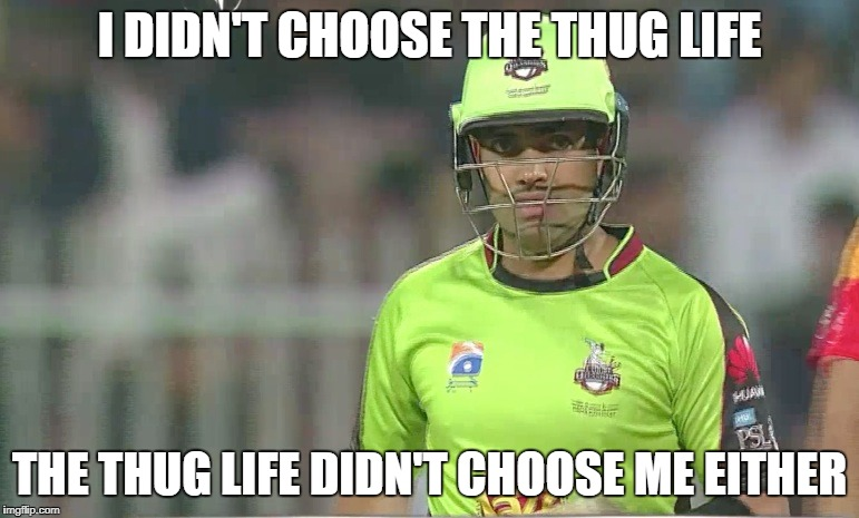 umar akmal thug life | I DIDN'T CHOOSE THE THUG LIFE THE THUG LIFE DIDN'T CHOOSE ME EITHER | image tagged in cricket,funny,duck | made w/ Imgflip meme maker