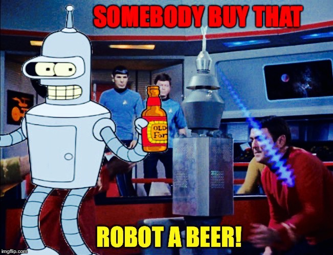 Trekorama  | . | image tagged in futurama,star trek red shirts,beer,robot,mr spock | made w/ Imgflip meme maker