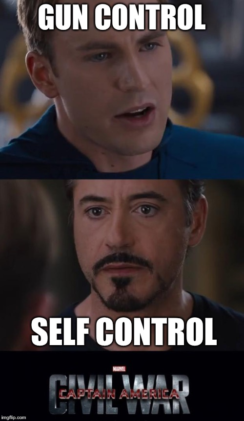 Marvel Civil War Meme | GUN CONTROL SELF CONTROL | image tagged in memes,marvel civil war | made w/ Imgflip meme maker