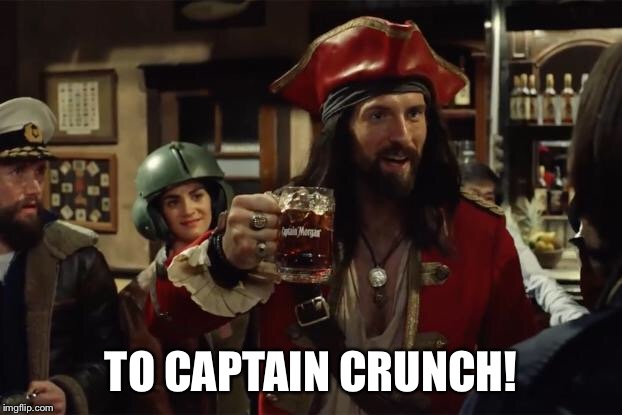 TO CAPTAIN CRUNCH! | made w/ Imgflip meme maker