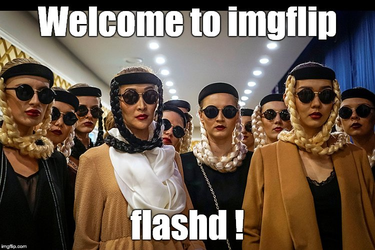 Yes, we're different | Welcome to imgflip flashd ! | image tagged in yes,we're different | made w/ Imgflip meme maker
