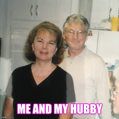 ME AND MY HUBBY | made w/ Imgflip meme maker