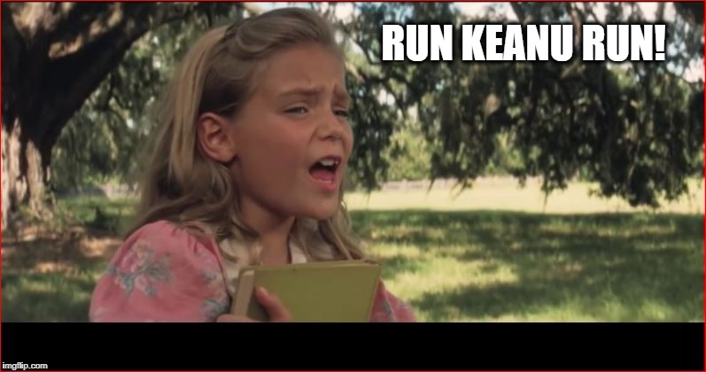 RUN KEANU RUN! | made w/ Imgflip meme maker