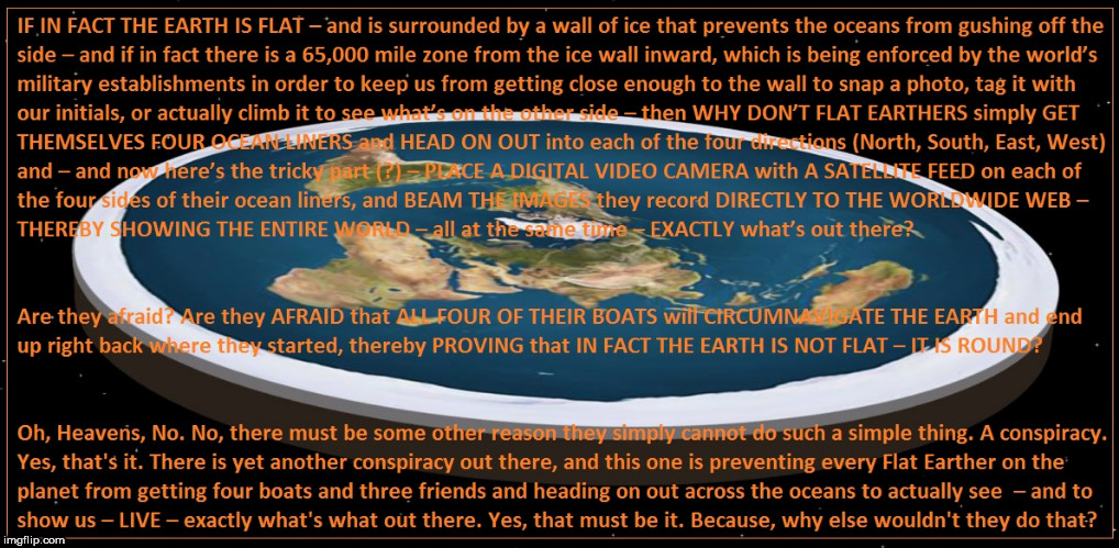 Flat Earth Flatulance | image tagged in flat earth | made w/ Imgflip meme maker