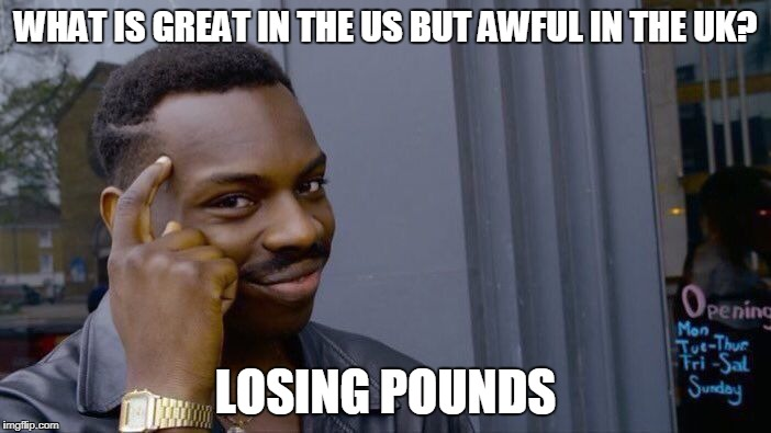 Think About It | image tagged in weight loss,british,money,meme | made w/ Imgflip meme maker