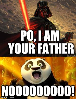 PO, I AM YOUR FATHER NOOOOOOOOO! | made w/ Imgflip meme maker