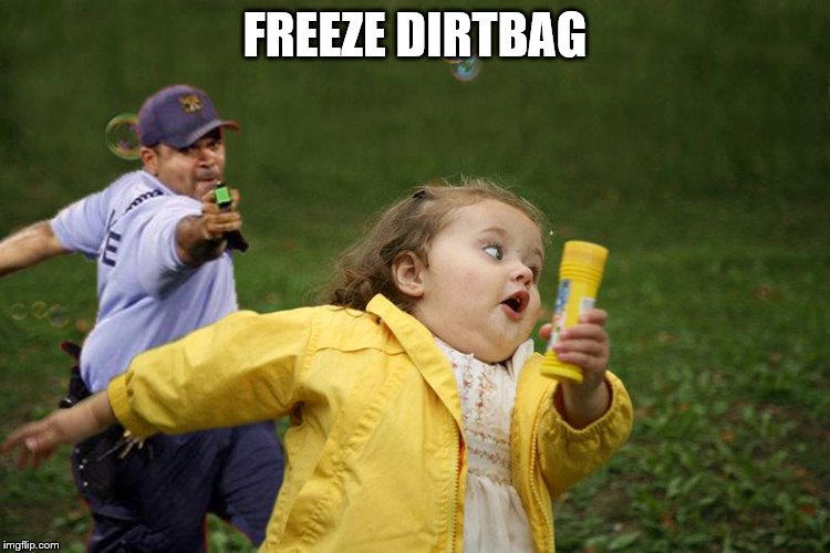 FREEZE DIRTBAG | made w/ Imgflip meme maker