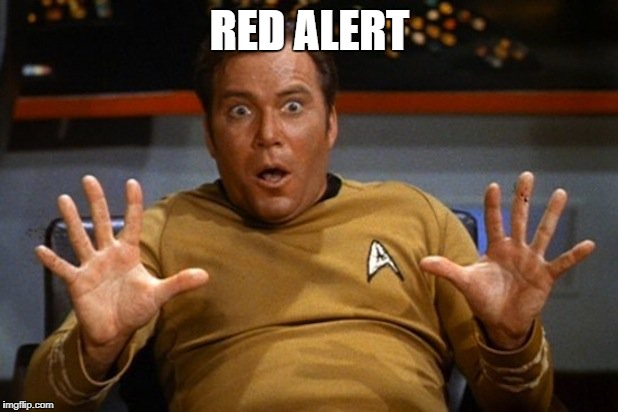 shatner | RED ALERT | image tagged in shatner | made w/ Imgflip meme maker