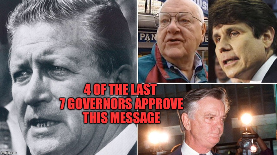 4 OF THE LAST 7 GOVERNORS APPROVE THIS MESSAGE | made w/ Imgflip meme maker