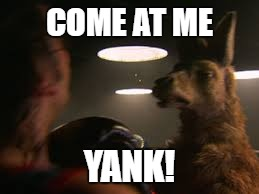 COME AT ME YANK! | made w/ Imgflip meme maker