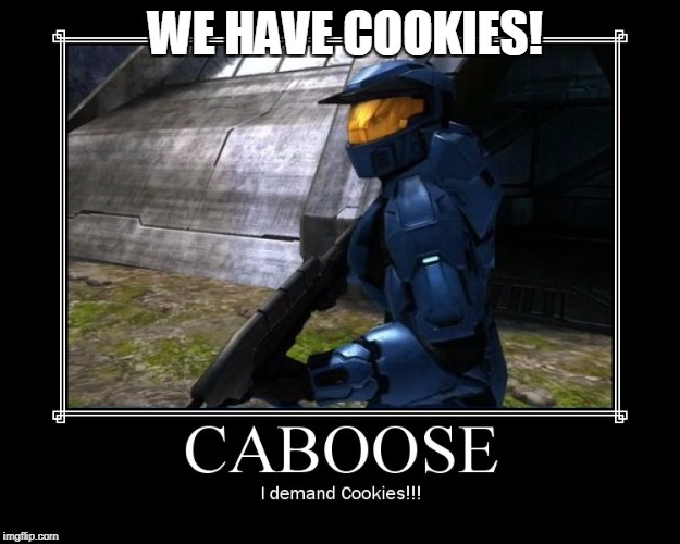 WE HAVE COOKIES! | made w/ Imgflip meme maker