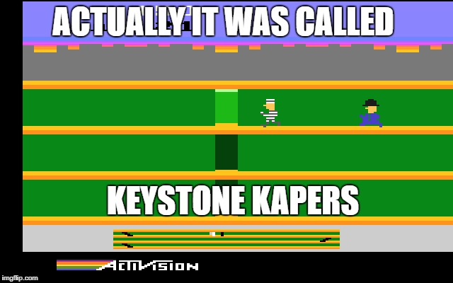 ACTUALLY IT WAS CALLED KEYSTONE KAPERS | made w/ Imgflip meme maker