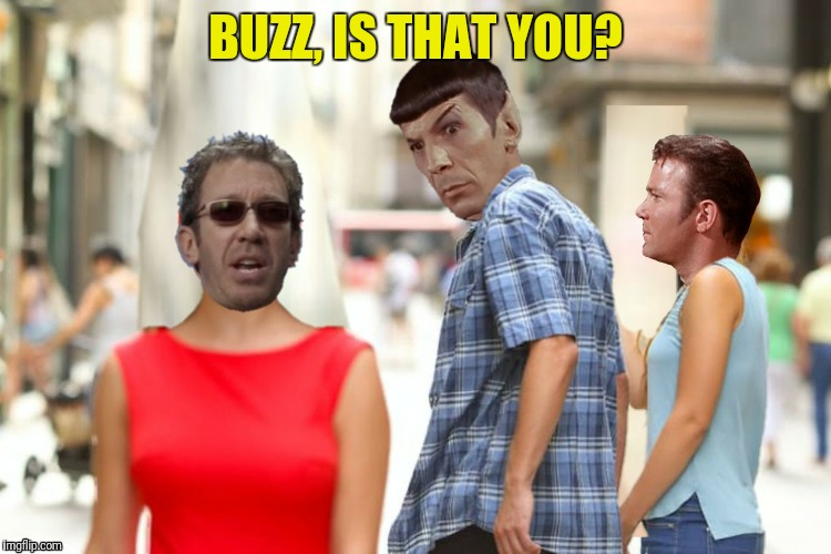 BUZZ, IS THAT YOU? | made w/ Imgflip meme maker