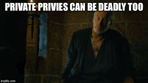 PRIVATE PRIVIES CAN BE DEADLY TOO | made w/ Imgflip meme maker