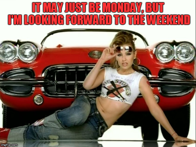 IT MAY JUST BE MONDAY,BUT I'M LOOKING FORWARD TO THE WEEKEND | image tagged in thalia,sexy,beautiful,sexy woman,hot girl,pretty | made w/ Imgflip meme maker