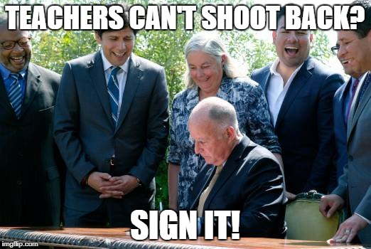 TEACHERS CAN'T SHOOT BACK? SIGN IT! | image tagged in can't shoot back | made w/ Imgflip meme maker