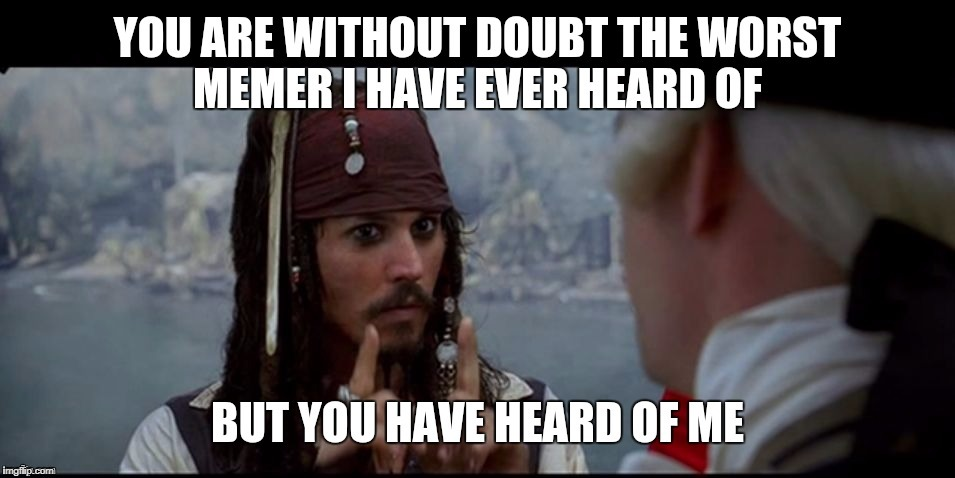 """But you HAVE heard of me"" 