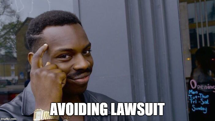 Roll Safe Think About It Meme | AVOIDING LAWSUIT | image tagged in memes,roll safe think about it | made w/ Imgflip meme maker