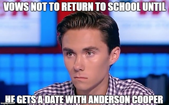 David Hogg vows not to return to school | VOWS NOT TO RETURN TO SCHOOL UNTIL HE GETS A DATE WITH ANDERSON COOPER | image tagged in david hogg,anderson cooper,high school,lgbtq,crush,school shooting | made w/ Imgflip meme maker