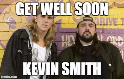 Mr. Smith | GET WELL SOON KEVIN SMITH | image tagged in jay and silent bob | made w/ Imgflip meme maker