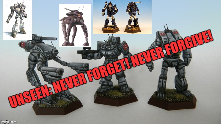 UNSEEN: NEVER FORGET! NEVER FORGIVE! | image tagged in nostaligia,inner sphere | made w/ Imgflip meme maker