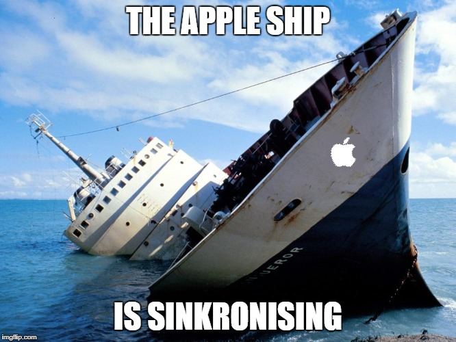 I'm so sorry people, I just had to | THE APPLE SHIP IS SINKRONISING | image tagged in memes,titanic,dank memes,bad puns,itunes,funny | made w/ Imgflip meme maker