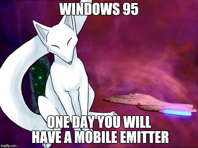 WINDOWS 95 ONE DAY YOU WILL HAVE A MOBILE EMITTER | made w/ Imgflip meme maker