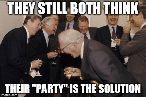 "Conceal the control agenda, then divide and conquer | THEY STILL BOTH THINK THEIR ""PARTY"" IS THE SOLUTION 